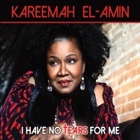 Kareemah El-Amin I Have No Tears For Me